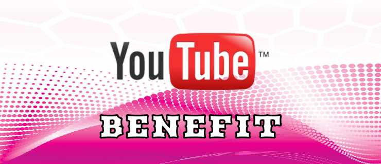 Youtube Benefit